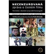 Necenzurovaná zpráva o českém filmu - Elektronická kniha
