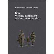 Šoa v české literatuře a v kulturní paměti - Elektronická kniha