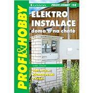 Elektroinstalace doma a na chatě - Karel Štech