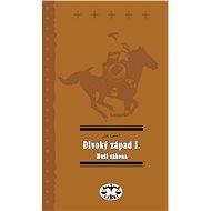 Divoký západ I. Muži zákona - Elektronická kniha