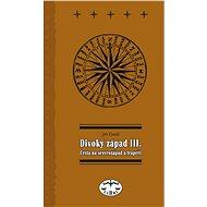 Divoký západ III. Cesta na severozápad - Elektronická kniha
