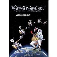Špionáž prázdné mysli (špionážní drama s byrokratickou zápletkou) - Elektronická kniha