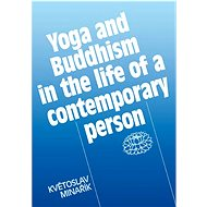 Yoga and Buddhism in the life of a contemporary person - Elektronická kniha