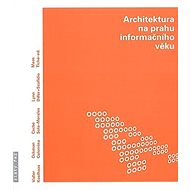 Architektura na prahu informačního věku - Elektronická kniha