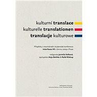 Kulturní translace / Kulturelle Translationen / Translacje kulturowe / Příspěvky z mezinárodní stude - Elektronická kniha