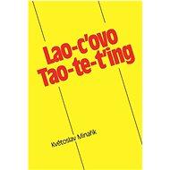Lao-c'ovo Tao-te-ťing - Elektronická kniha