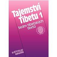 Tajemství Tibetu 1 - Sedm tibetských textů - Elektronická kniha