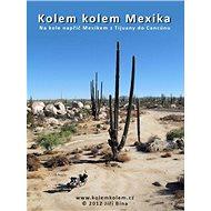 Kolem kolem Mexika - Elektronická kniha
