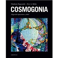 "Cosmogonia: alegorické reprezentace ""všeho"" - Elektronická kniha"