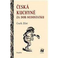 Česká kuchyně za dob nedostatku - Elektronická kniha