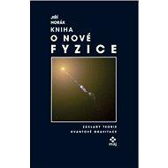 Kniha o nové fyzice - Základy teorie kvantové gravitace - Elektronická kniha