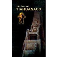 Tiahuanaco (The First Place) - Elektronická kniha