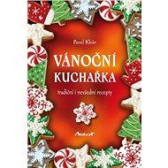 Vánoční kuchařka - tradiční i nevšední recepty - Elektronická kniha