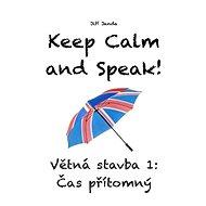 Keep Calm and Speak! Větná stavba 1: Čas přítomný - Elektronická kniha