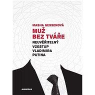 Muž bez tváře. Neuvěřitelný vzestup Vladimira Putina - Elektronická kniha