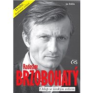 Radoslav Brzobohatý - chlap se širokým srdcem (druhé, doplněné vydání) - Elektronická kniha
