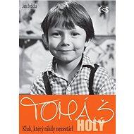 Tomáš  Holý - Kluk, který nikdy nezestárl - Elektronická kniha