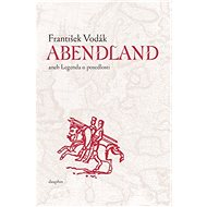 Abendland aneb Legenda o posedlosti - Elektronická kniha