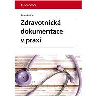 Zdravotnická dokumentace v praxi - Radek Policar