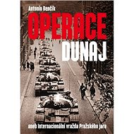 Operace Dunaj aneb Internacionální vražda Pražského jara - Elektronická kniha