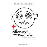 Šílenství pana Procházky aneb nemocnice ve zkáze - Elektronická kniha