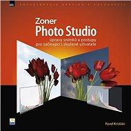 Zoner Photo Studio – úpravy snímků a postupy pro začínající i zkušené uživatele - Elektronická kniha