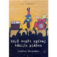 Když vepři zpívaj táhlým pláčem - Elektronická kniha