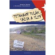Tetovaný tulák, salsa a slzy - Elektronická kniha