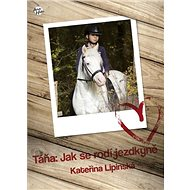 Táňa: Jak se rodí jezdkyně - Elektronická kniha