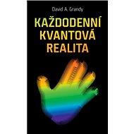 Každodenní kvantová realita - Elektronická kniha