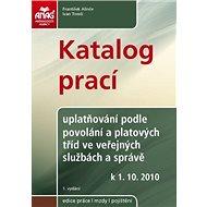 Katalog prací – uplatňování podle povolání a platových tříd ve veřejných službách a správě od 1. 10. - Elektronická kniha
