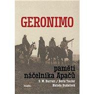 Geronimo - Paměti náčelníka Apačů - Elektronická kniha