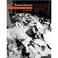 Reading Bohemia. Readership in the Czech Republic at the beginning of the 21th century - Elektronická kniha