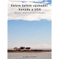 Kolem kolem východní Kanady a USA - Elektronická kniha