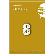 JFK 008 Kalibr .45 - Petr Schink