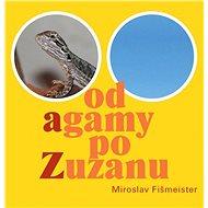 Od agamy po Zuzanu - Elektronická kniha