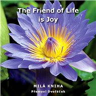 The Friend of Life is Joy - Elektronická kniha