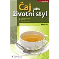 Čaj jako životní styl - Martin Pössl