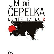 Deník haiku 2 - Miloň Čepelka