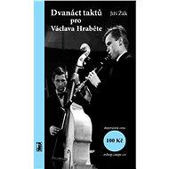 Dvanáct taktů pro Václava Hraběte - Elektronická kniha