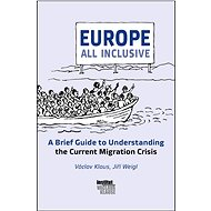 Europe All Inclusive: A Brief Guide to Understanding the Current Migration Crisis - Elektronická kniha