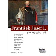František Josef I. - sto let od smrti - Elektronická kniha