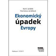 Ekonomický úpadek Evropy - Elektronická kniha