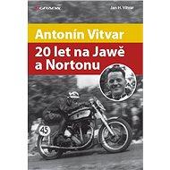 Antonín Vitvar - 20 let na Jawě a Nortonu - Elektronická kniha
