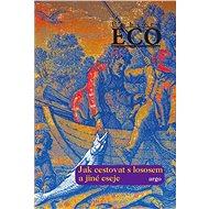 Jak cestovat s lososem a jiné eseje - s notnou dávkou inteligentního humoru nabízí řešení, jak se vyrovnat s nejrůznějšími nečekanými i standardními, ale nežádoucími situacemi. - autor Umberto Eco
