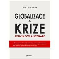 Globalizace a krize - Ilona Švihlíková