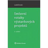 Smluvní vztahy výstavbových projektů - 2. vydání - Elektronická kniha