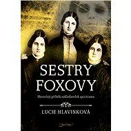Sestry Foxovy - Elektronická kniha