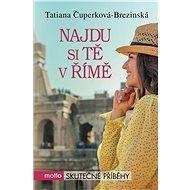 Najdu si tě v Římě - Elektronická kniha