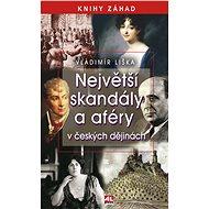 Největší skandály a aféry v českých dějinách - Elektronická kniha